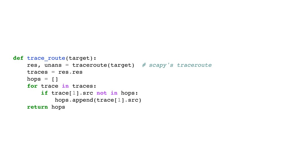 def trace_route(target): res, unans = tracerout...