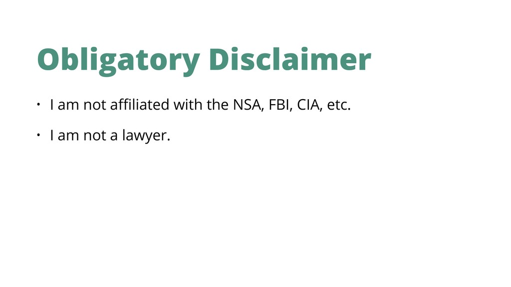 Obligatory Disclaimer • I am not affiliated with ...