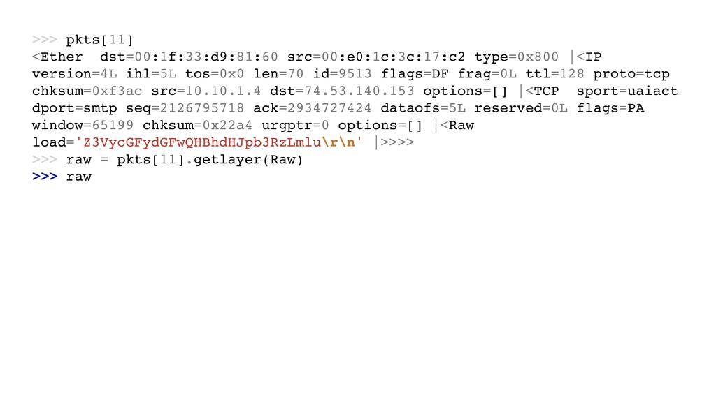 >>> pkts[11] <Ether dst=00:1f:33:d9:81:60 src=0...