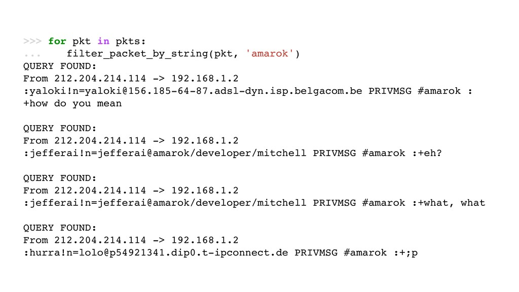 >>> for pkt in pkts: ... filter_packet_by_strin...