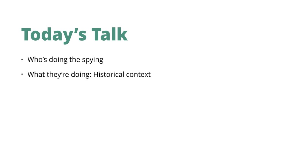 Today's Talk • Who's doing the spying • What th...