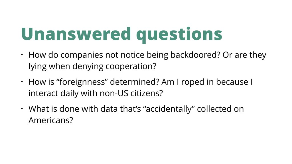 Unanswered questions • How do companies not not...