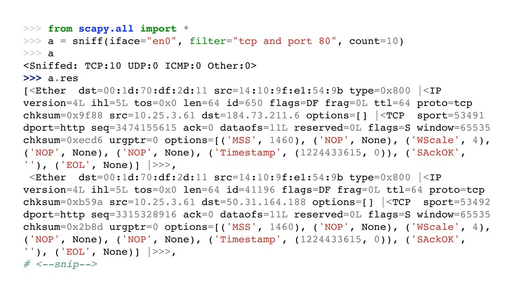 >>> from scapy.all import * >>> a = sniff(iface...