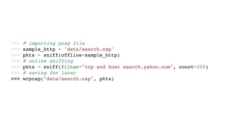 >>> # importing pcap file >>> sample_http = 'da...