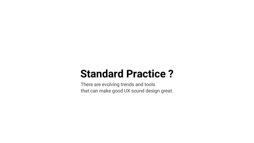 Standard Practice ? There are evolving trends a...