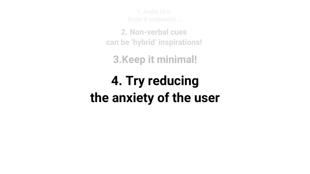 4. Try reducing the anxiety of the user 2. Non-...