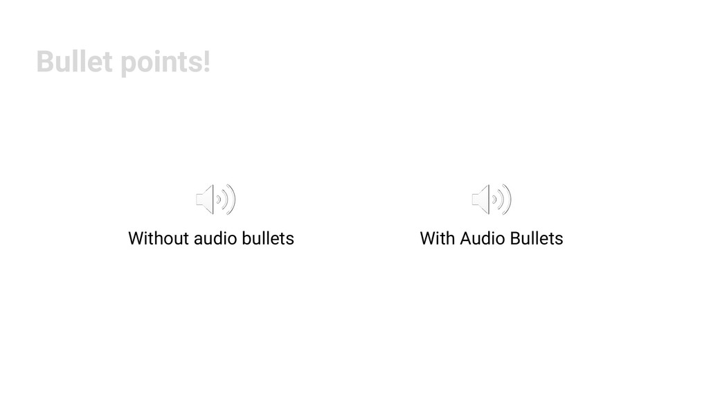 Without audio bullets With Audio Bullets Bullet...