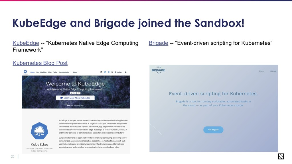 25 KubeEdge and Brigade joined the Sandbox! Kub...