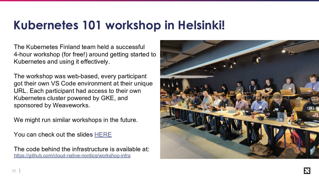 33 Kubernetes 101 workshop in Helsinki! The Kub...