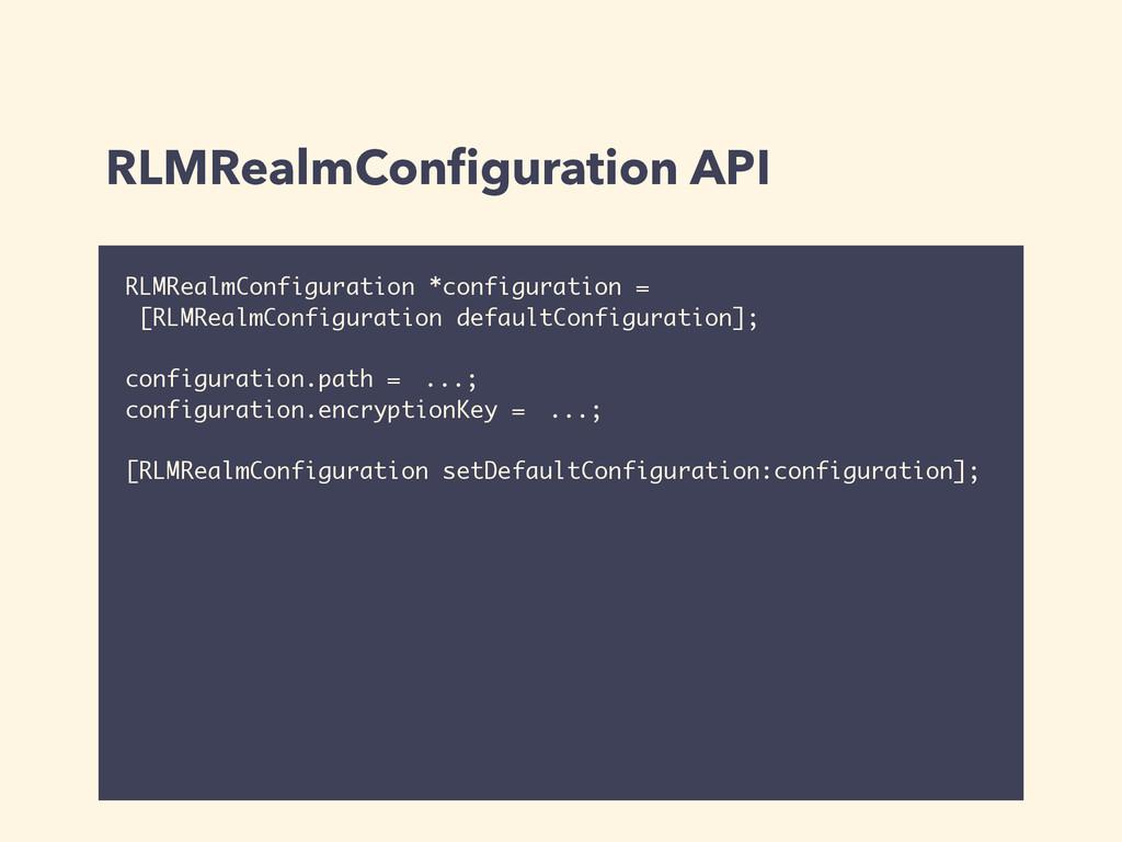 RLMRealmConfiguration API RLMRealmConfiguration ...