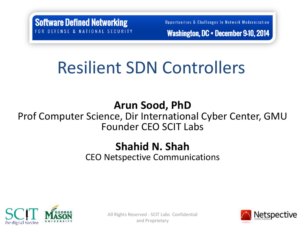 Resilient SDN Controllers Arun Sood, PhD Prof C...