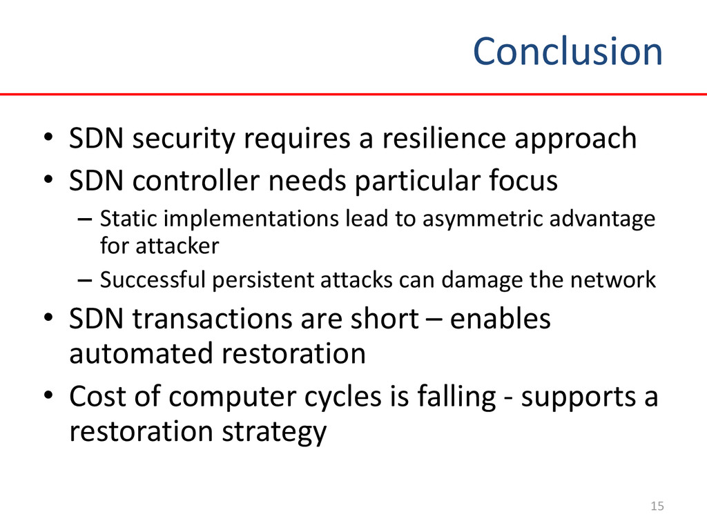Conclusion 15 • SDN security requires a resilie...