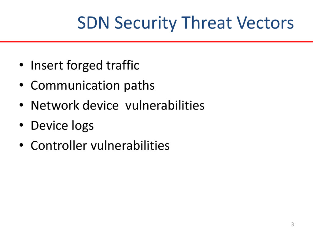 SDN Security Threat Vectors 3 • Insert forged t...