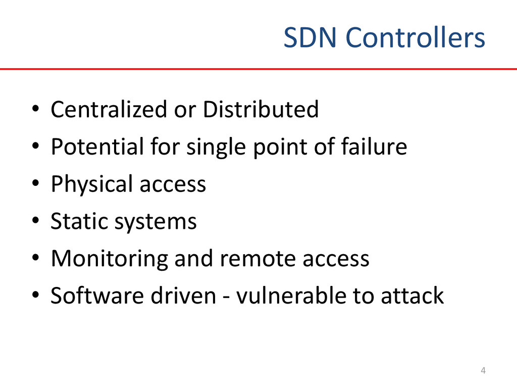 SDN Controllers 4 • Centralized or Distributed ...