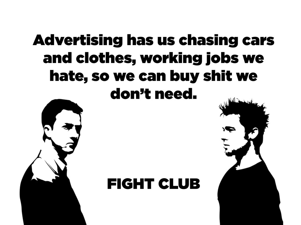 Advertising has us chasing cars and clothes, wo...