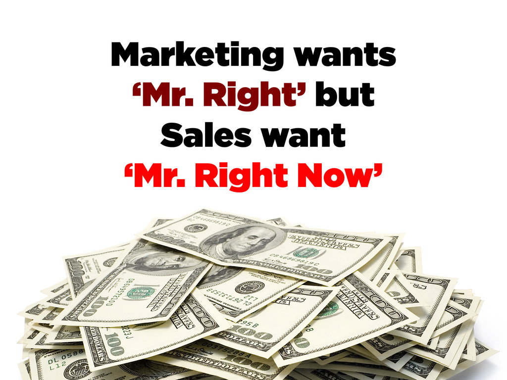 Marketing wants 'Mr. Right' but Sales want 'Mr....
