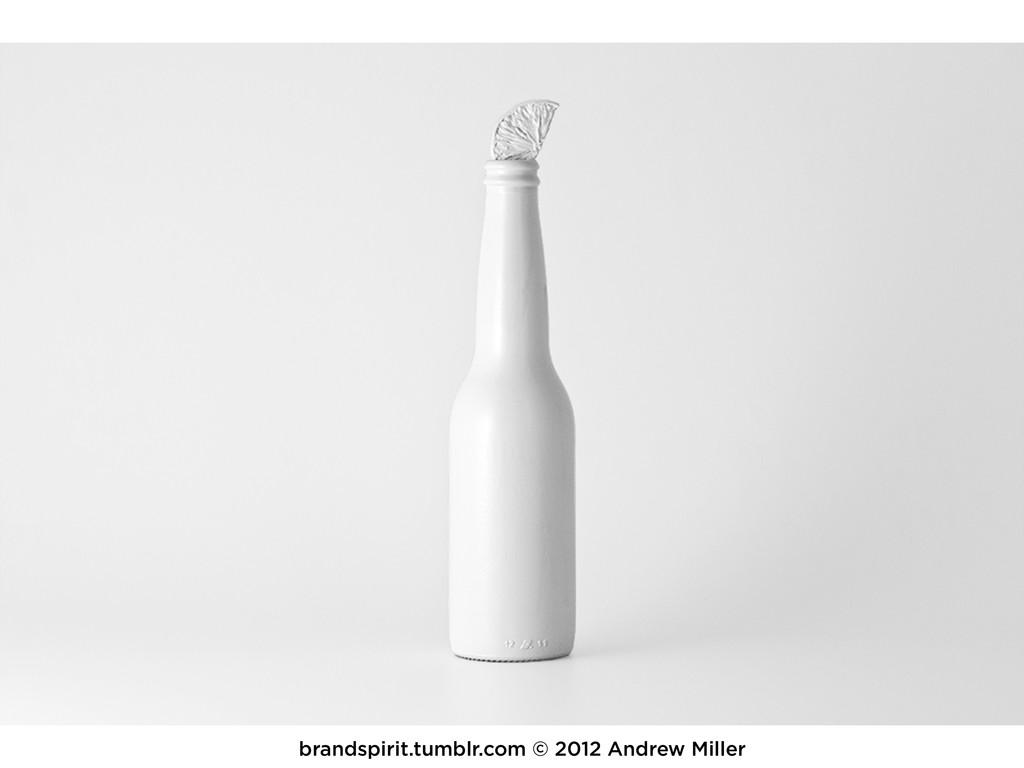 brandspirit.tumblr.com © 2012 Andrew Miller