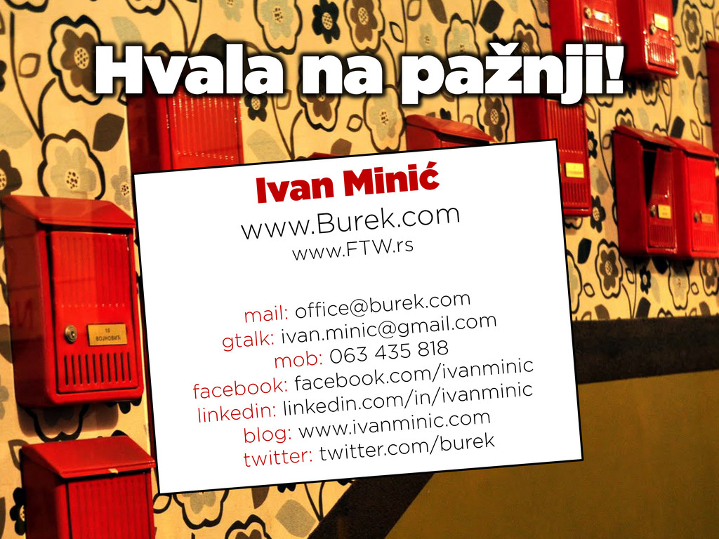 Ivan Minić www.Burek.com www.FTW.rs mail: office@...
