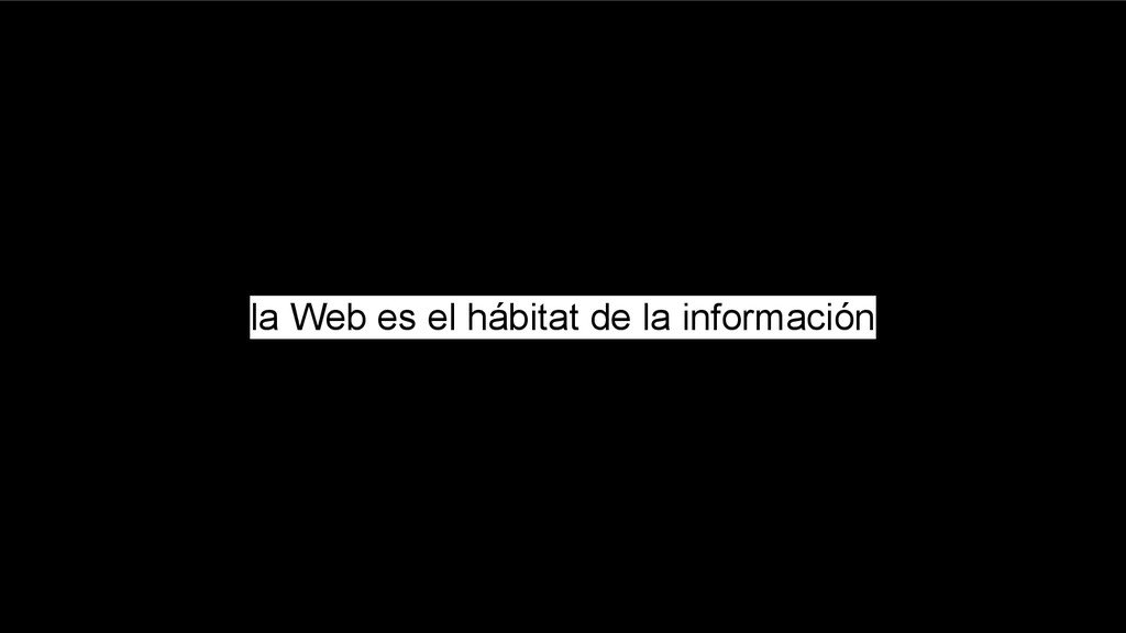 la Web es el hábitat de la información