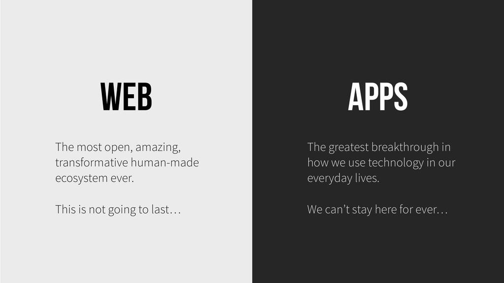 Web The most open, amazing, transformative huma...