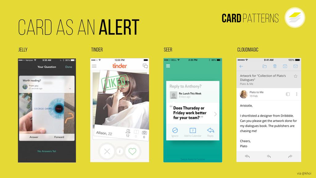 CardPatterns Card as an Alert Tinder Jelly Seer...