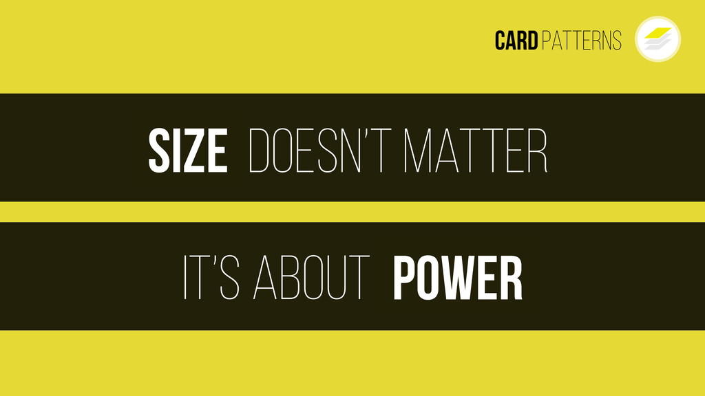doesn't matter It's about Size Power CardPatter...