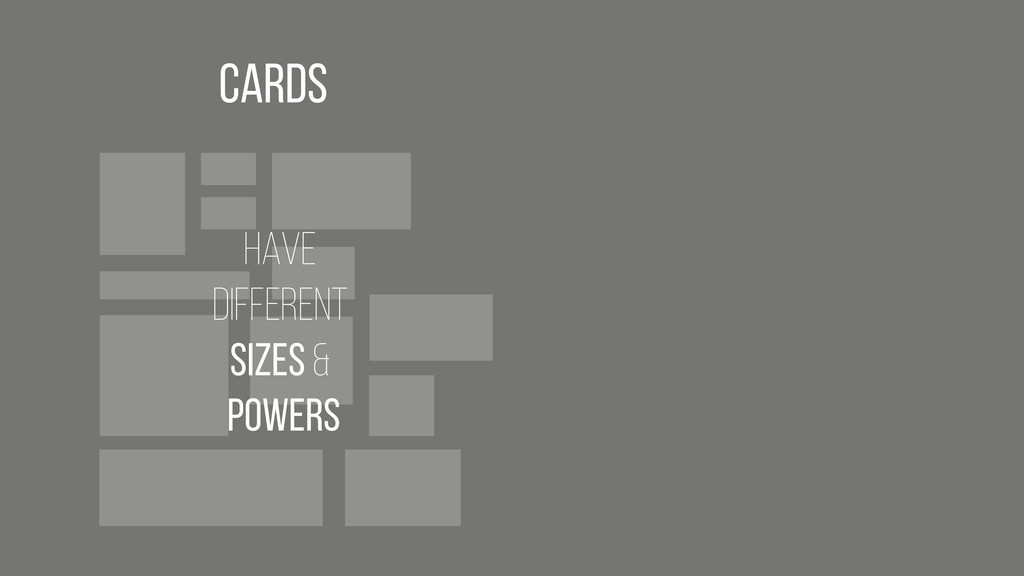 Have Different Sizes & Powers Cards