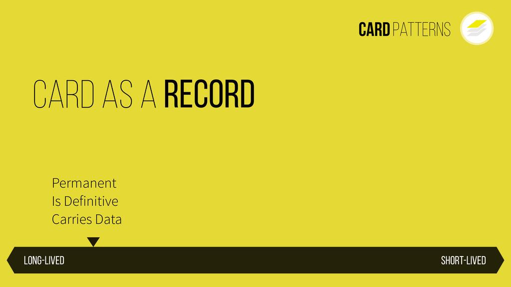 CardPatterns Card as a Short-lived Long-lived P...