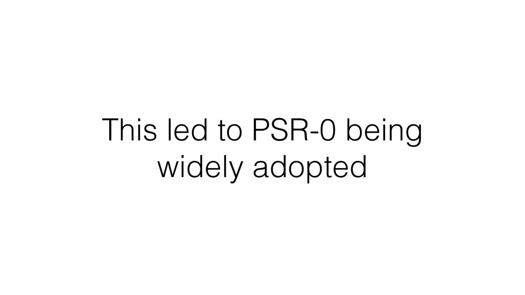 This led to PSR-0 being widely adopted