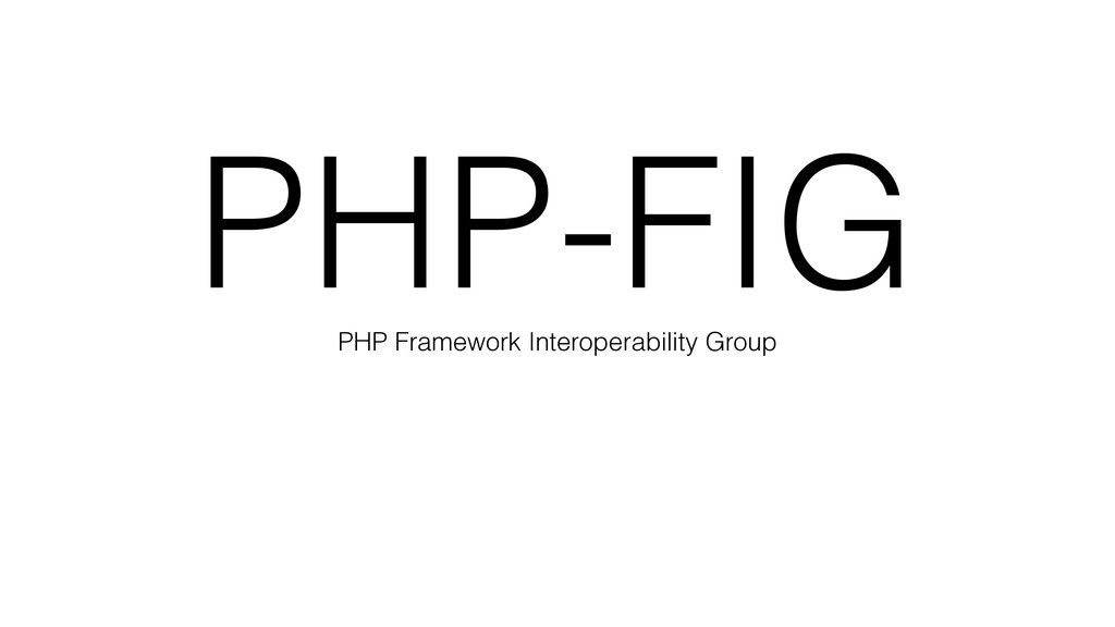 PHP-FIG PHP Framework Interoperability Group