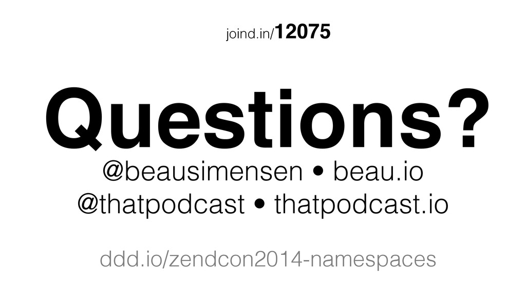 joind.in/12075 Questions? @beausimensen • beau....