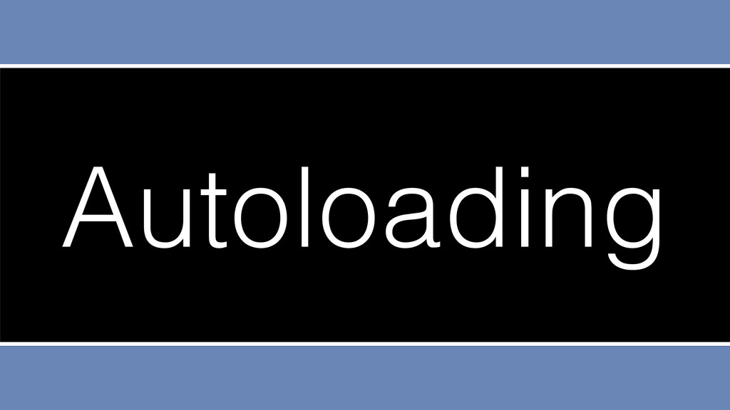 Autoloading