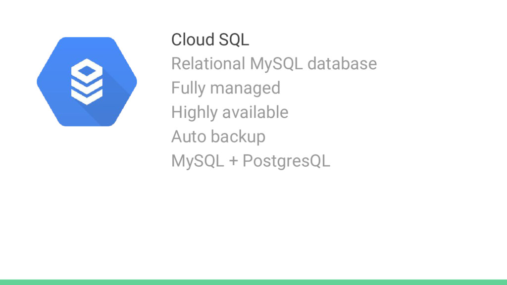 Cloud SQL Relational MySQL database Fully manag...