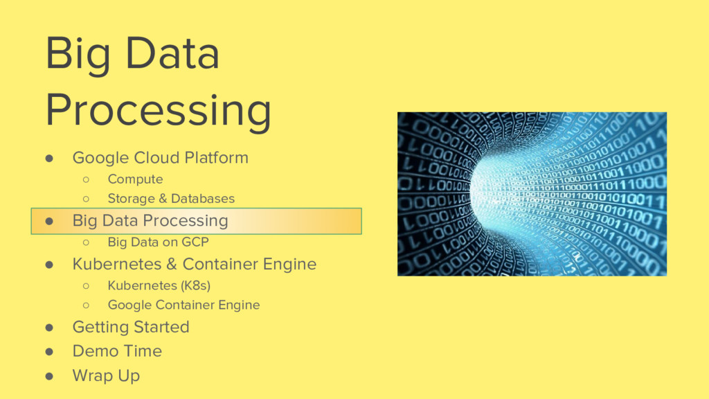 Big Data Processing ● Google Cloud Platform ○ C...