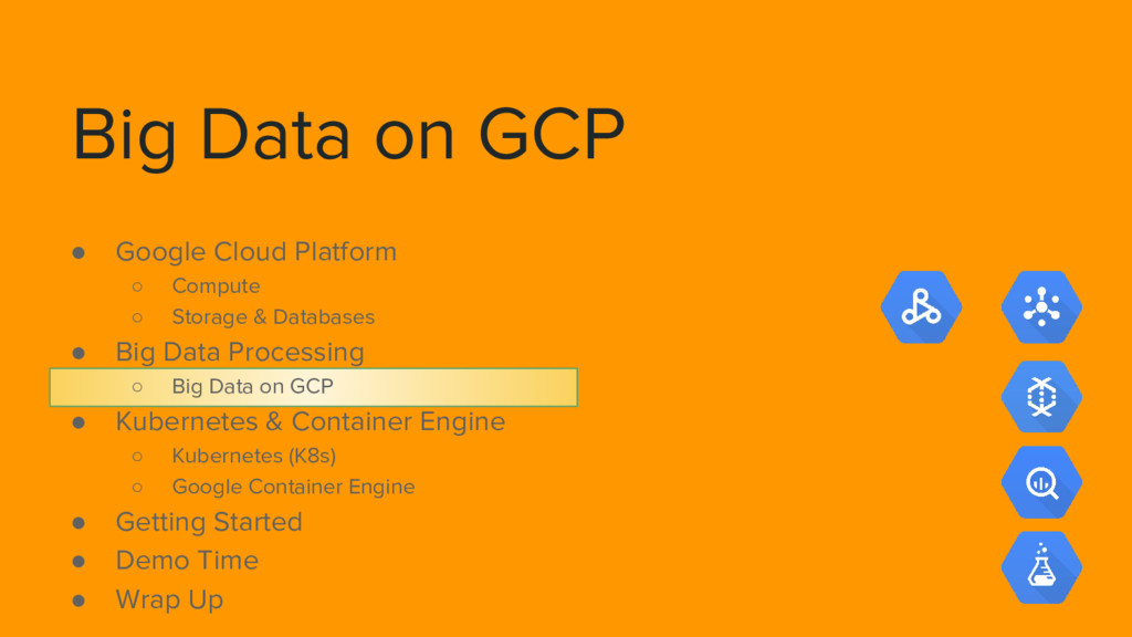 Big Data on GCP ● Google Cloud Platform ○ Compu...