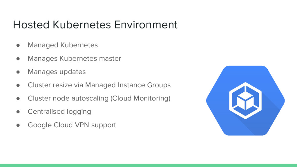 Hosted Kubernetes Environment ● Managed Kuberne...