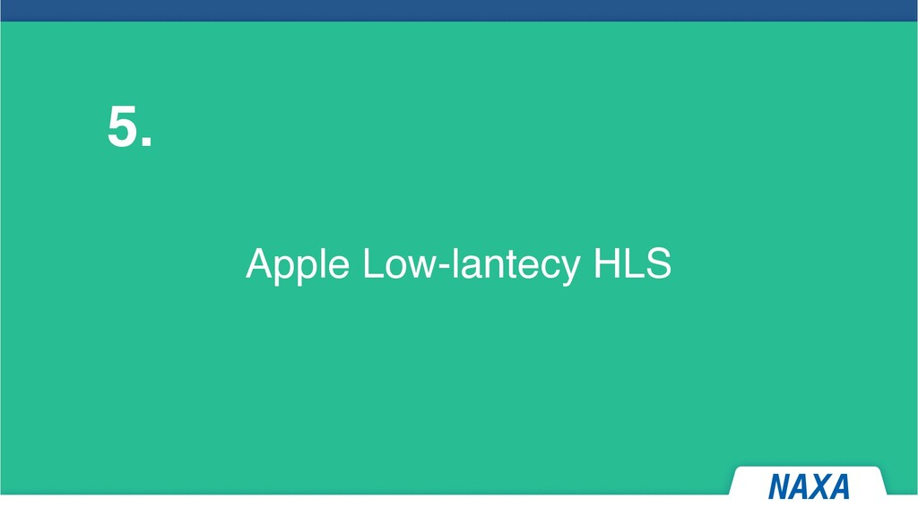 Apple Low-lantecy HLS 5.
