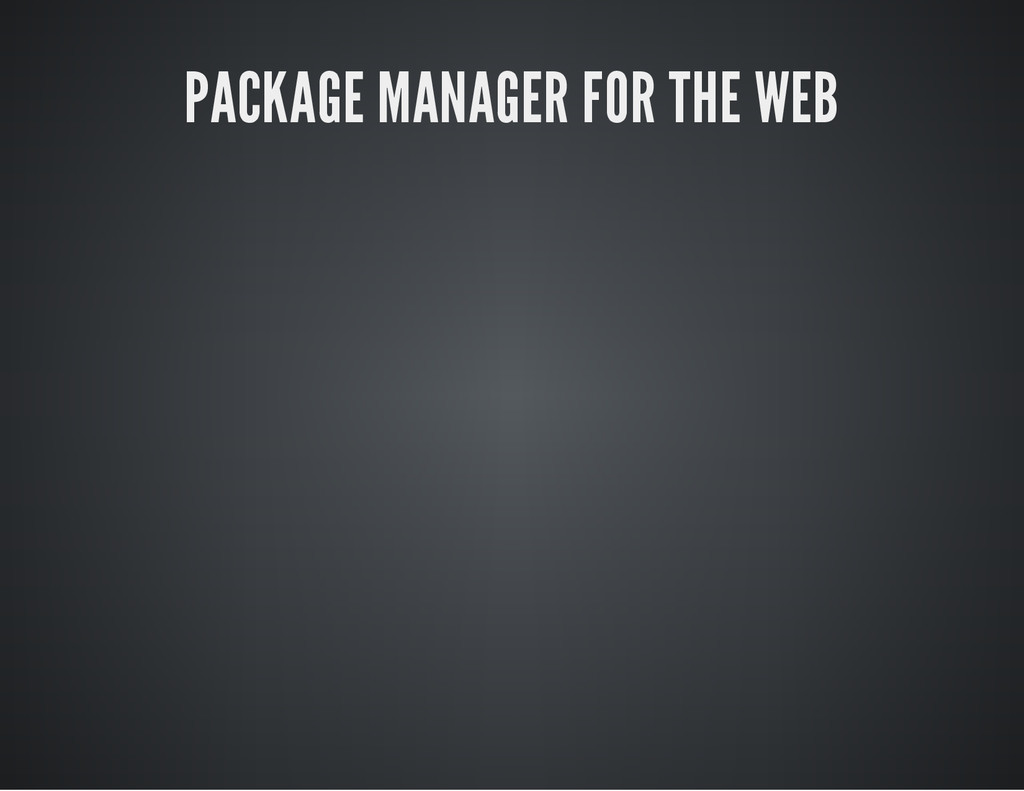 PACKAGE MANAGER FOR THE WEB