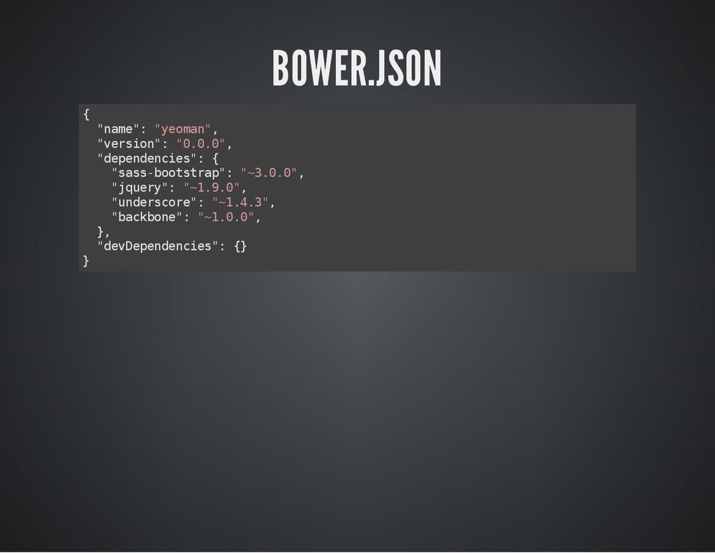 """BOWER.JSON { """" n a m e """" : """" y e o m a n """" , """" ..."""