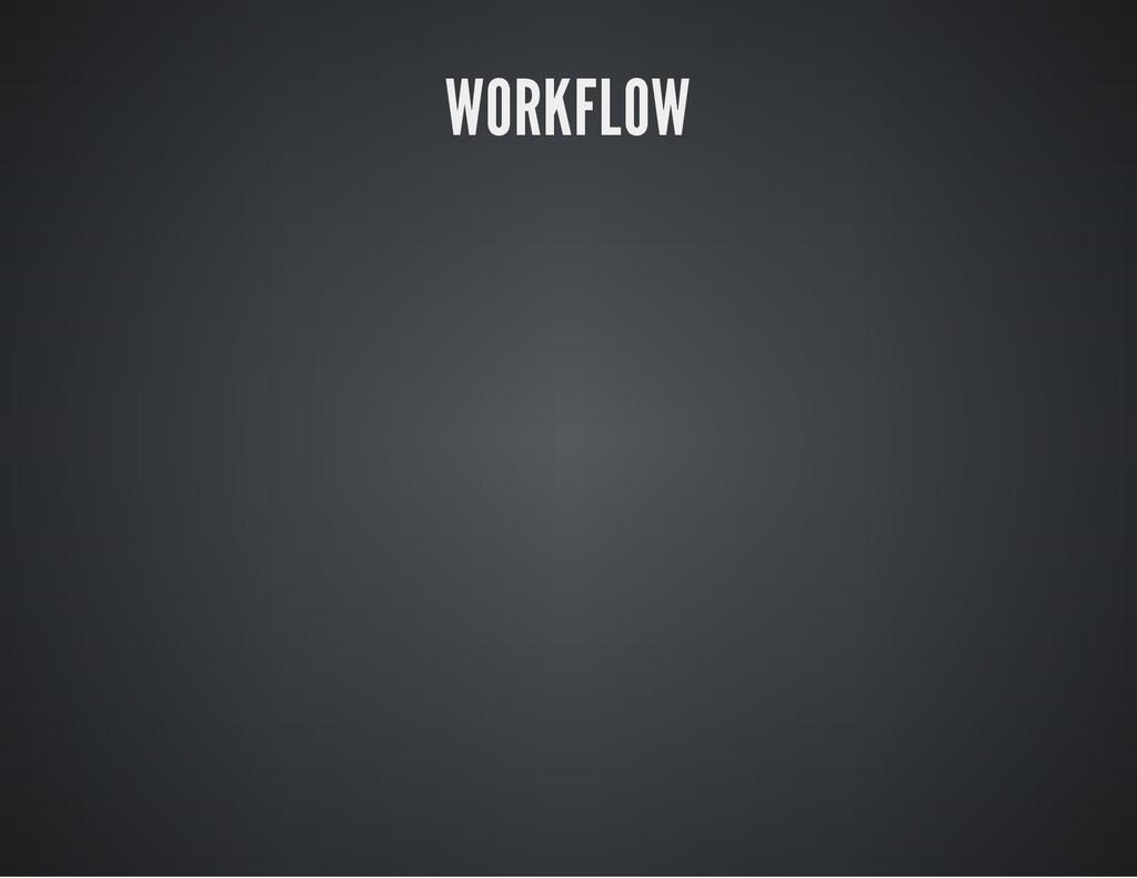 WORKFLOW