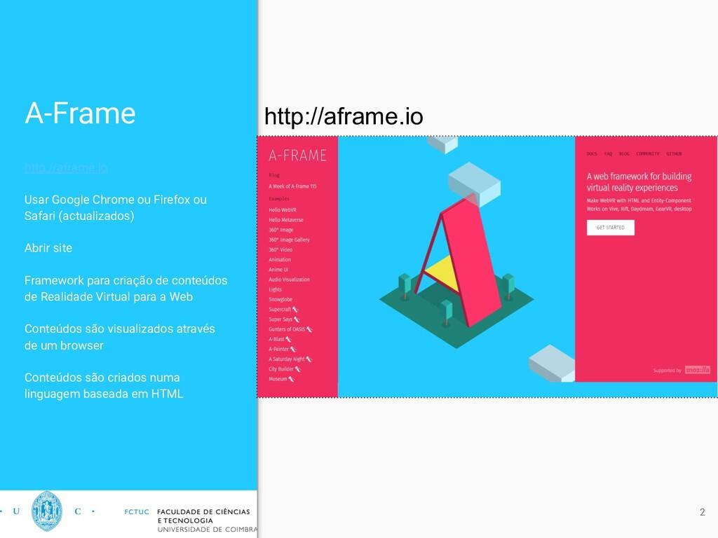 A-Frame http://aframe.io Usar Google Chrome ou ...