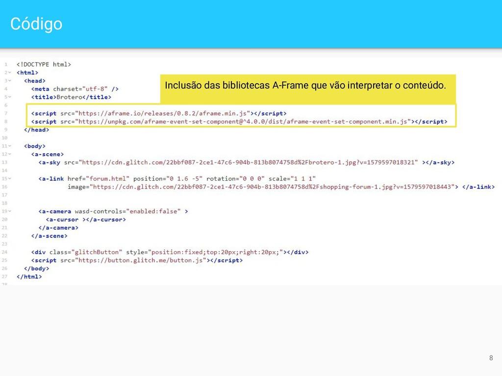 Código 8 Inclusão das bibliotecas A-Frame que v...