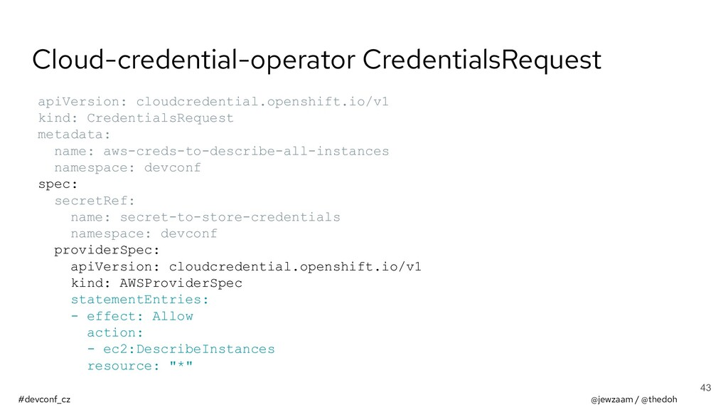 #devconf_cz @jewzaam / @thedoh Cloud-credential...