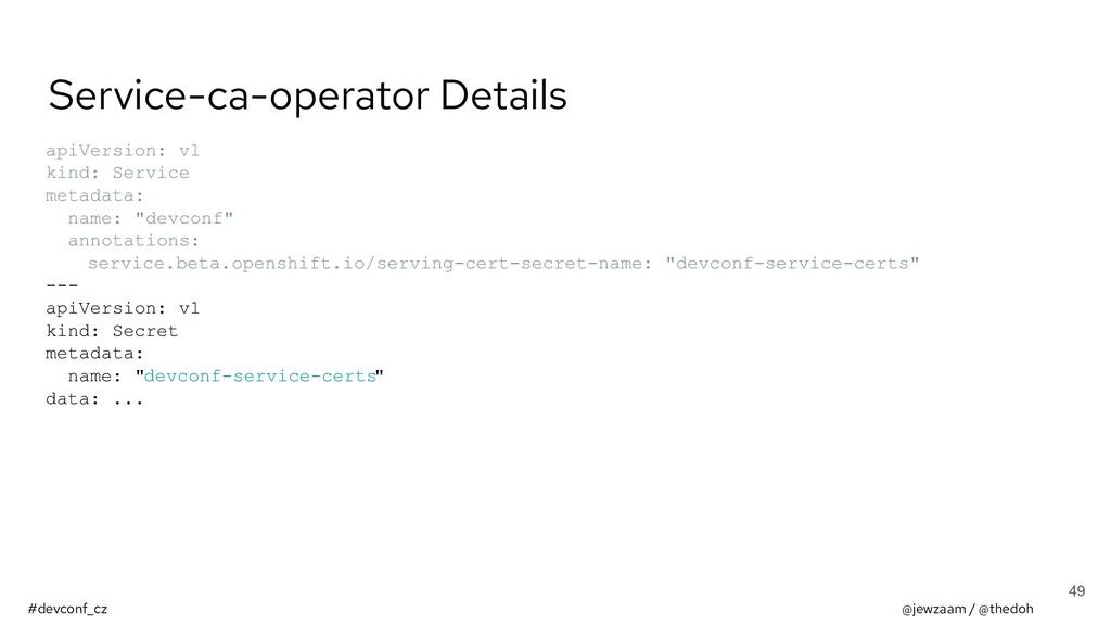 #devconf_cz @jewzaam / @thedoh Service-ca-opera...