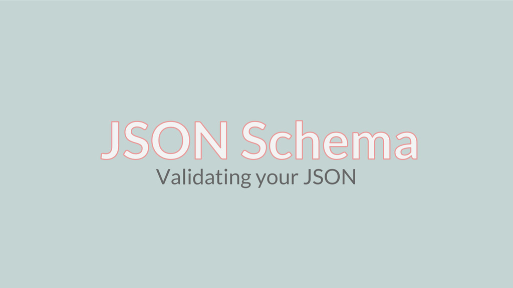 Validating your JSON