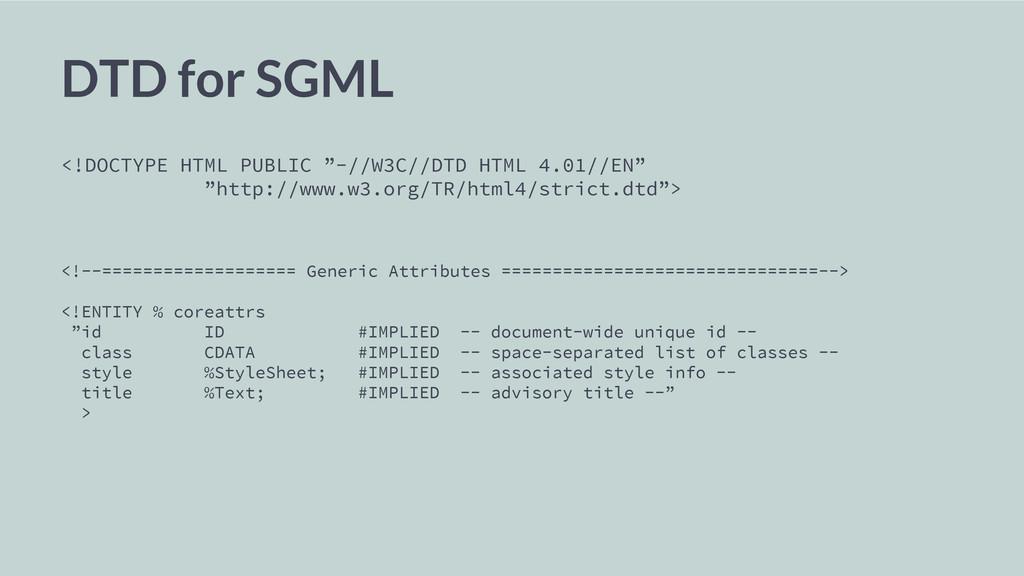 "DTD for SGML <!DOCTYPE HTML PUBLIC ""-//W3C//DTD..."