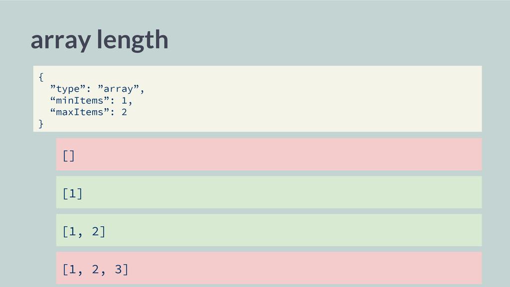 "array length [] [1] [1, 2] { ""type"": ""array"", ""..."