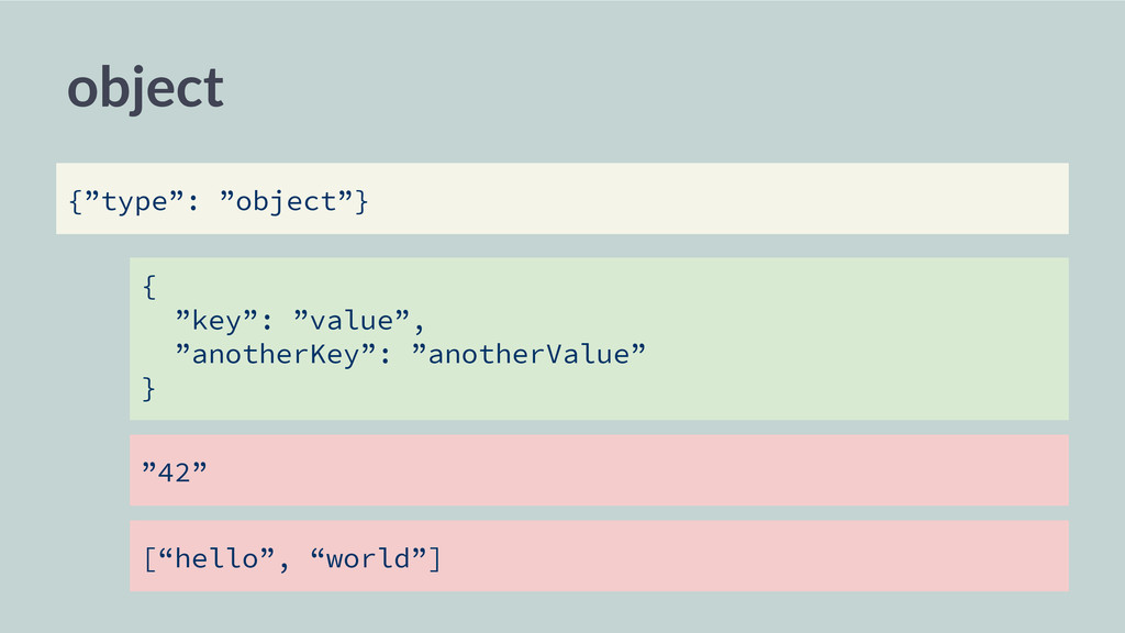 "object { ""key"": ""value"", ""anotherKey"": ""another..."