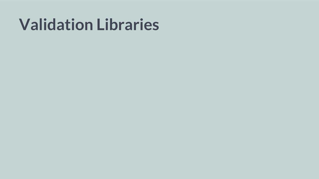 Validation Libraries