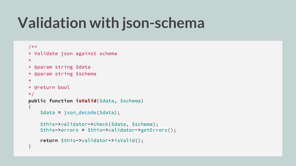 Validation with json-schema /** * Validate json...